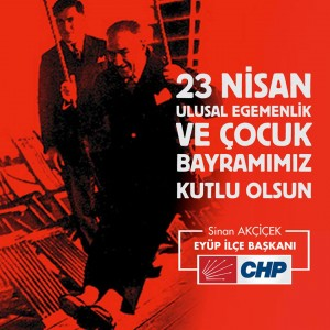 CHP Eyüp İlçe Başkanı Sinan Açiçek'in 23 Nisan Mesajı