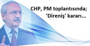 chp-pm-toplantisinda-direnis-karari-pazartesi-tvlerinizi-acin-mucadelemizi-goreceksiniz