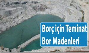 borc-icin-teminat-bor-madenleri
